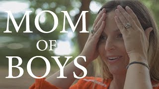 Being a MOM OF BOYS