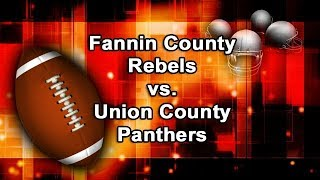 High School Football: Fannin County Rebels vs. Union County Panthers