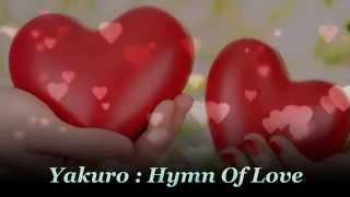 getlinkyoutube.com-Yakuro : Hymn Of Love