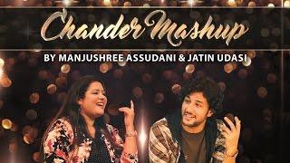 Chander Mashup   Jatin Udasi & Manjushree Assudani | Official Sindhi Video