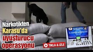 Narkotikten Karasu'da uyuşturucu operasyonu