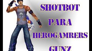 getlinkyoutube.com-ShotBot Para HEROGAMERS GUNZ , 100% FUNCIONANDO , 2016!