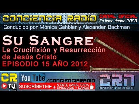 CR 2012 EP 15   SU SANGRE   LA CRUCIFIXION Y RESURRECCION DE JESUS CRISTO