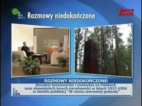 Rozmowy niedokończone (3/6) - Zbrodnie bolszewickie i sowieckie na Polakach..