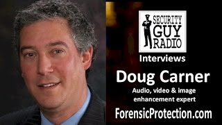 "getlinkyoutube.com-[013] Audio & Video ""Clairification"" with Doug Carner of ForensicProtection.com"