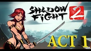 getlinkyoutube.com-Shadow Fight 2 ACT 1 Lynx | Бой с тенью 2 АКТ 1 Рысь