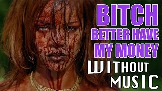 getlinkyoutube.com-#WITHOUTMUSIC / Bitch Better Have My Money - Rihanna