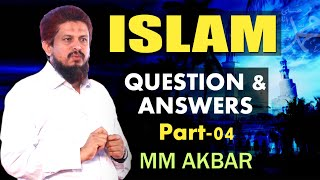 ISLAM Question and Answer Part-04 MM Akbar @ Niche of Truth