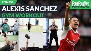The Alexis Sanchez gym workout | Strength and conditioning