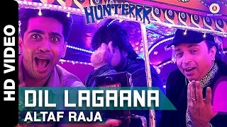 Dil Lagaana - Altaf Raja | Hunterrr I Gulshan Devaiah, Radhika Apte & Sai Tamhankar width=