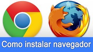 getlinkyoutube.com-Aprenda de Vez como Instalar Google Chrome e Mozilla Firefox