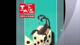 "getlinkyoutube.com-TALK TALK - ""Such A Shame"" - U.S. Remix - Long Version"