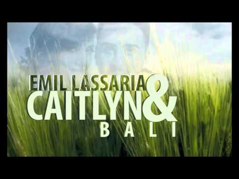 Emil Lassaria And Caitlyn - Bali ( Club Version )