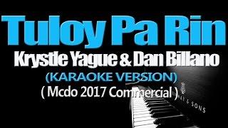 TULOY PA RIN   Krystle Yague & Dan Billano (KARAOKE VERSION) (Mcdo 2017)