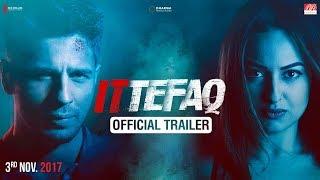 Ittefaq | Trailer | Sidharth Malhotra, Sonakshi Sinha, Akshaye Khanna