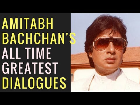 Amitabh Bachan's all time greatest dialogues