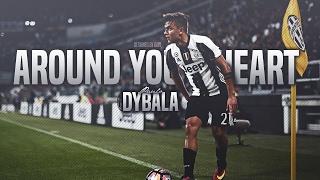 getlinkyoutube.com-Paulo Dybala ► Around Your Heart ● 2016 HD