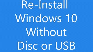 getlinkyoutube.com-Reinstall Windows 10 Without an Installation Disc or USB