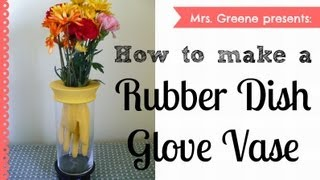 How to Make a Rubber Dish Glove Vase