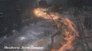 getlinkyoutube.com-Bloodborne - Boom Hammer (Move Set Showcase)