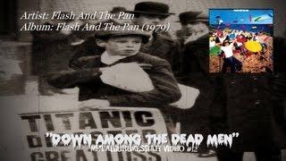 getlinkyoutube.com-Flash And The Pan - Down Among The Dead Men (1979) HQ Audio HD Video ~MetalGuruMessiah~