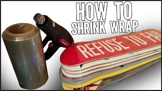 How To Shrink Wrap Your Skateboard