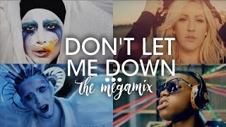 Don't Let Me Down (The Megamix) – E.Goulding · Zayn & More (T10MO)