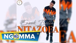 Enock Bella | Nitazoea | Official Audio