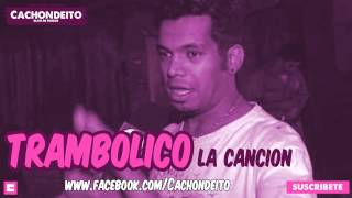 getlinkyoutube.com-TRAMBOLICO (LA CANCION)