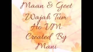 getlinkyoutube.com-Maaneet vm Wajah tum ho created by Mani