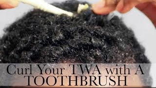 getlinkyoutube.com-Curl Your Short TWA with a SOFT Toothbrush Girl!