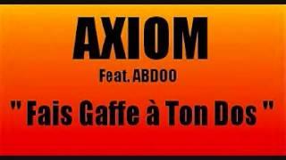 Axiom - Fais Gaffe A Ton Dos (ft. Abdoo)
