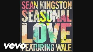 Sean Kingston - Seasonal Love (ft. Wale)