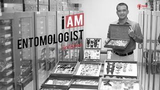 I AM : ENTOMOLOGIST นักกีฏวิทยา