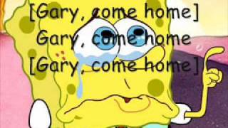 Gary Come Home- Spongebob Squarepants (Pictures and On Screen Lyrics!)