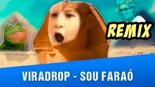 getlinkyoutube.com-Viradrop - Sou Faraó (Remix)