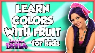 Learn Colors for Kids Children Toddlers | Learn Colors with Fruit on Tea Time with Tayla
