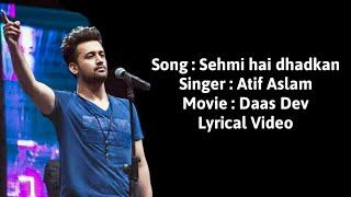 Sehmi hai dhadkan lyrical video - Atif Aslam - Daas Dev- full song with translation