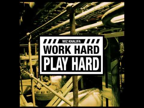 Wiz Khalifa - Work Hard Play Hard [HD] [AUDIO]