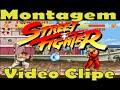 MONTAGEM  Street Fighter