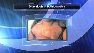 Blue Movie ft DJ Mona-Lisa