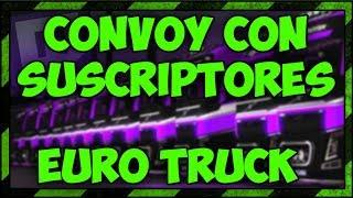 CONVOY CON SUSCRIPTORES / EURO TRUCK SIMULATOR 2