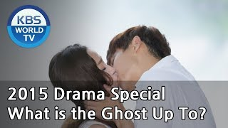 getlinkyoutube.com-What is the Ghost Up To? | 귀신은 뭐하나 (Drama Special / 2015.09.04)