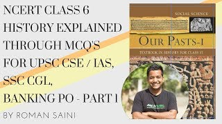 NCERT Class 6 History Explained Through MCQs (UPSC CSE / IAS, SSC CGL, Banking PO) - Part 1