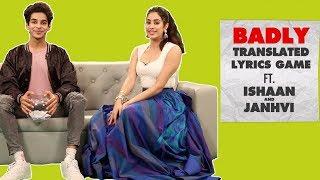 Dhadak Stars Ishaan & Janhvi Translate Hindi Songs Into English | Badly Translated Lyrics width=