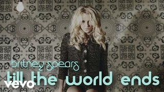 Till The World Ends (Lyric Video)
