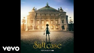 Sia - Suitcase (Audio) From the ''Ballerina'' Original Soundtrack