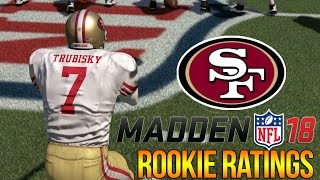 Madden 18 Rookie Ratings |  Mitchell Trubisky + Caleb Brantley | San Francisco 49ers | C4's Roster