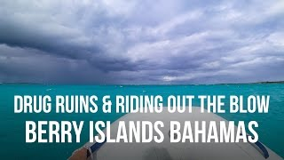 Drug Ruins & Riding Out the Blow - Berry Islands Bahamas