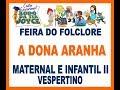 Feira do Folclore 2019 - Maternal e Infantil II (Dona Aranha)